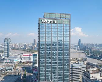 The Westin Ningbo - Ningbo - Building