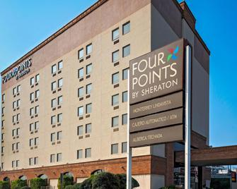 Four Points by Sheraton Monterrey Linda Vista - Guadalupe (Nuevo León) - Building