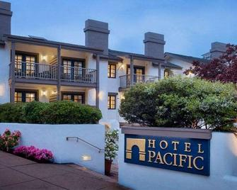 Hotel Pacific - Monterey - Building