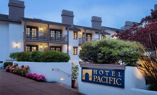 Hotel Pacific - Monterey - Building